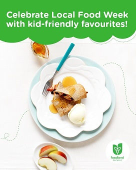 The image has a white background with a green text box at the top. In white font, the text says Celebrate Local Food week with kid-friendly favourites! The photo below includes maple syrup, an apple burrito, vanilla ice cream on a plate. A side dish in the bottom left includes a dish of apple slices. The Foodland Ontario logo appears in the bottom right corner.