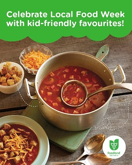 The image has a green text box at the top stating: Celebrate Local Food Week with kid-friendly favourites! The image includes 3 bowls with cheese, croutons and soup surrounding a pot of pizza soup in the middle. The Foodland Ontario logo is in the bottom right hand corner.