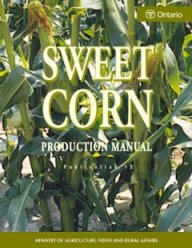 Front cover image of Publication 12, Sweet Corn Production