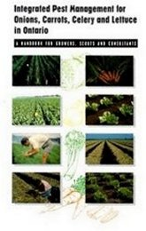 Front cover image of Publication 700, Integrated Pest Management of Onions, Carrots, Celery and Lettuce in Ontario