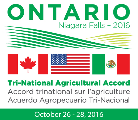 Tri-National Agricultural Accord - Niagara Falls, October 26-28, 2016 - Canada, USA and Mexico